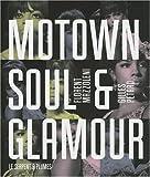 echange, troc Florent Mazzoleni, Gilles Pétard - Motown Soul & Glamour