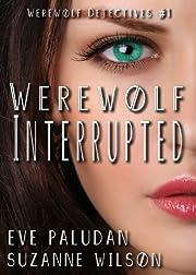 Werewolf Interrupted (Werewolf Detectives #1)