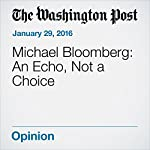 Michael Bloomberg: An Echo, Not a Choice | George F. Will
