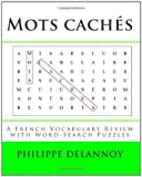 echange, troc Philippe Delannoy Ph. D. - Mots Caches / Word Search: A French Vocabulary Review With Word-search Puzzles