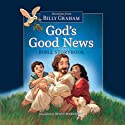 God's Good News Bible Storybook Audiobook by Billy Graham Narrated by Henry O. Arnold
