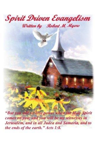 spirit-driven-evangelism-by-robert-m-myers-2013-08-30