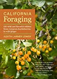 California Foraging: 120 Wild and Flavorful Edibles from Evergreen Huckleberries to Wild Ginger