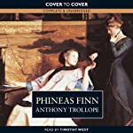 Phineas Finn (       UNABRIDGED) by Anthony Trollope Narrated by Timothy West