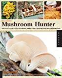 img - for The Complete Mushroom Hunter: An Illustrated Guide to Finding, Harvesting, and Enjoying Wild Mushrooms book / textbook / text book