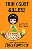Thin Crust Killers: Pizza Mystery #7 (The Pizza Mysteries) (Volume 7)