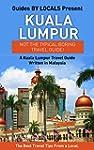 Kuala Lumpur: By Locals - A Kuala Lum...