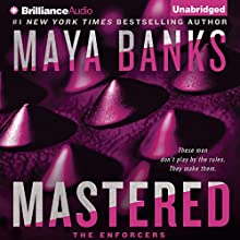 Mastered: The Enforcers, Book 1 Audiobook by Maya Banks Narrated by Jeremy York