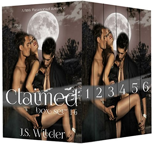 Claimed by The Alpha & The Vampire (Part 1, 2, 3, 4 5 & 6): A BBW Paranormal Romance