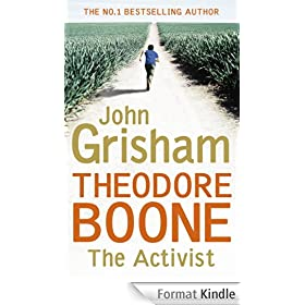 Theodore Boone: The Activist (Theodore Boone: Young Lawyer Book 4) (English Edition)