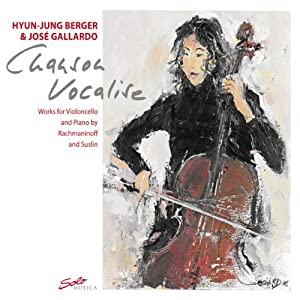Chanson Vocalise: Works for Violoncello & Piano