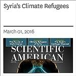 Syria's Climate Refugees   John Wendle