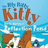 img - for The Itty Bitty Kitty and the Mystery at Reflection Pond book / textbook / text book