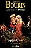 echange, troc Jeanne Bourin - Au pays des Dames : Tome 2, Les Pérégrines, Les Compagnons d'éternité, La Dame de Beauté, Les Amours blessées