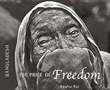 Bangladesh: The Price of Freedom