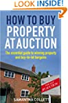 How To Buy Property at Auction: The E...