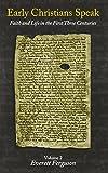 Early Christians Speak - Vol. 2 (0891120467) by Everett Ferguson