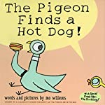 The Pigeon Finds a Hot Dog! | Mo Willems