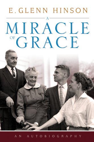 A Miracle of Grace: An Autobiography (James N. Griffith Endowed Series in Baptist Studies)