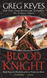 The Blood Knight (The Kingdoms of Thorn and Bone, Book 3) [Mass Market Paperback] [2007] Greg Keyes