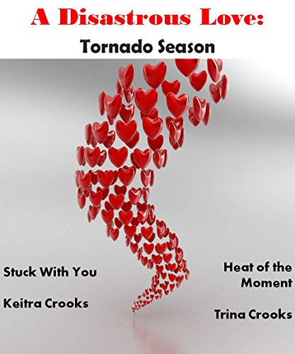 A Disastrous Love: Tornado Season: Stuck With You / Heat of the Moment PDF