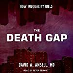 The Death Gap: How Inequality Kills   David A. Ansell