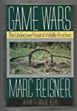 img - for Game Wars: The Undercover Pursuit of Wildlife Poachers book / textbook / text book