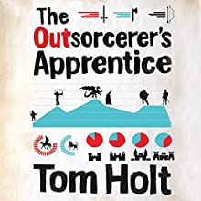 The Outsorcerer's Apprentice (       UNABRIDGED) by Tom Holt Narrated by Ray Sawyer