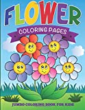 Flower Coloring Pages: Jumbo Coloring Book For Kids
