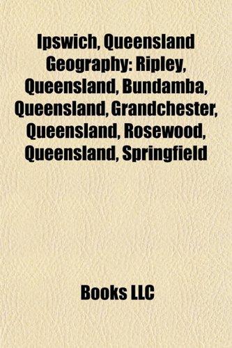 Ipswich, Queensland Geography Introduction: Collingwood Park, Queensland, Springfield, Queensland, Ripley, Queensland, Bundamba, Queensland