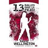 Vampire Story, tome 1 : 13 Balles dans la peaupar David Wellington