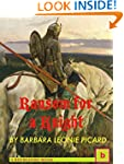 Ransom for a Knight: Illustrated Hist...