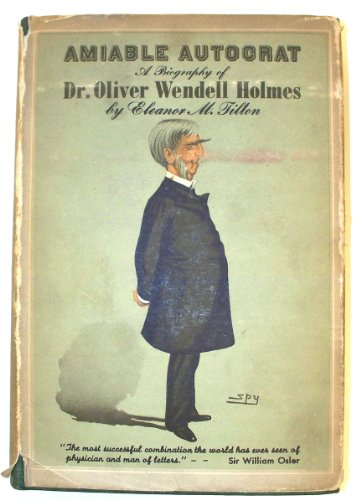 Amiable Autocrat: A Biography of Dr. Oliver Wendall Holmes PDF