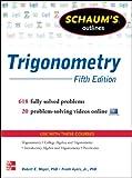 Schaum's Outline of Trigonometry, 5th Edition: 618 Solved Problems + 20 Videos (Schaum's Outline Series)
