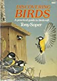 Discovering Birds: Practical Guide to Birdcraft (0563165553) by TONY SOPER