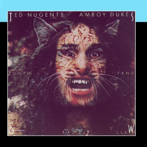 Ted Nugent & The Amboy Dukes - Tooth, Fang & Claw - Zortam Music