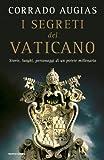 I segreti del Vaticano: Storie, luoghi, personaggi di un potere millenario (Varia saggistica italiana)