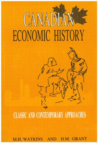 Canadian Economic History: Classic and Contemporary Approaches
