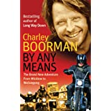 By Any Means: His Brand New Adventure From Wicklow to Wollongongby Charley Boorman