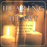 img - for Hearing with the Heart: A Gentle Guide to Discerning God's Will for Your Life book / textbook / text book