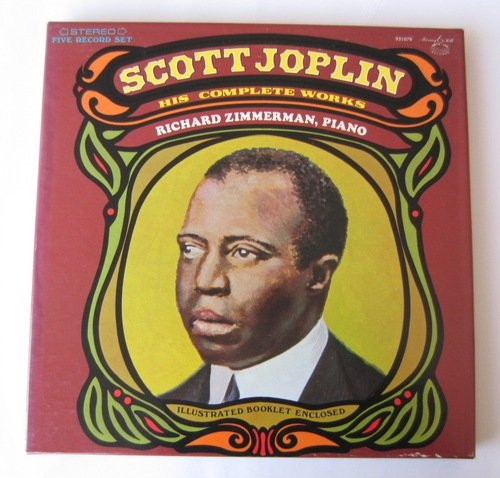 Scott Joplin: His Complete Works (Five Record Set) by Richard Zimmerman and Scott Joplin