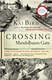 Crossing Mandelbaum Gate: Coming of Age Between the Arabs and Israelis, 1956-1978 (1416544410) by Bird, Kai