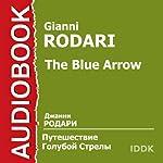 The Blue Arrow [Russian Edition]   Gianni Rodari
