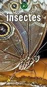Observer les insectes par Bignon