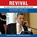 Revival: The Struggle for Survival Inside the Obama White House (       UNABRIDGED) by Richard Wolffe Narrated by Richard Wolffe