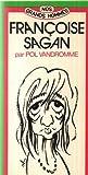 Francoise Sagan: Ou, L'elegance de survivre (Nos grands hommes) (French Edition) (2901980848) by Vandromme, Pol