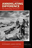 Annihilating Difference: The Anthropology of Genocide