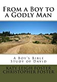 img - for From a Boy to a Godly Man: A Boy's Bible Study of David (Volume 1) book / textbook / text book