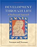 Development Through Life: A Psychosocial Approach (with InfoTrac) (0534597602) by Newman, Barbara M.