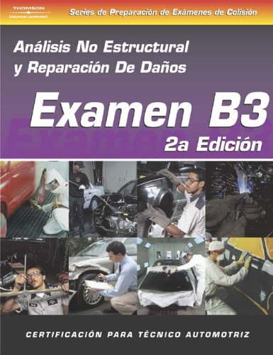 ASE Collision Test Prep Series -- Spanish Version, 2E (B3): Non-Structural Analysis and Damage Repair - Cengage Learning - DE-1401825443 - ISBN: 1401825443 - ISBN-13: 9781401825447